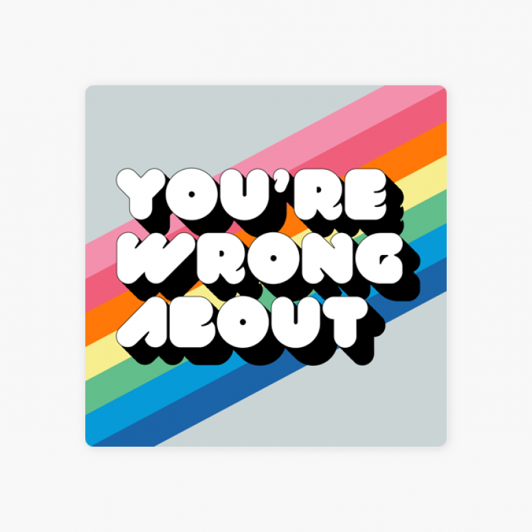 Youre Wrong About